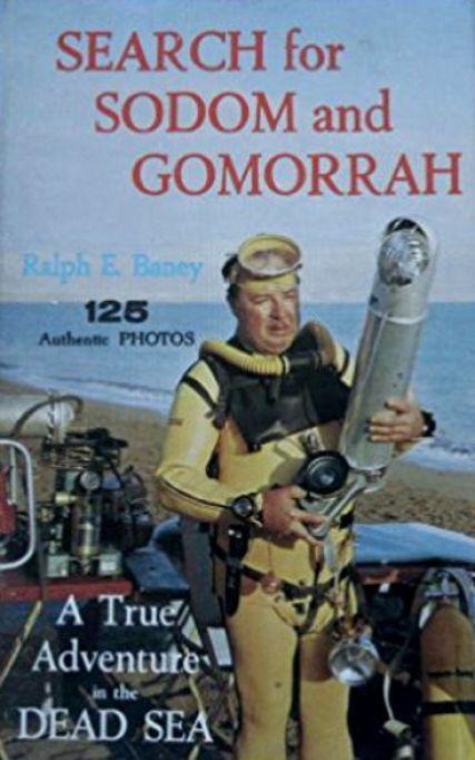Το βιβλίο που εξέδωσε ο Dr. Ralph Baney, μετά την αποστολή για την αναζήτηση των δύο Βιβλικών πόλεων