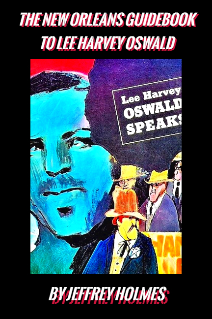Guidebook to Lee Harvey Oswald in New Orleans