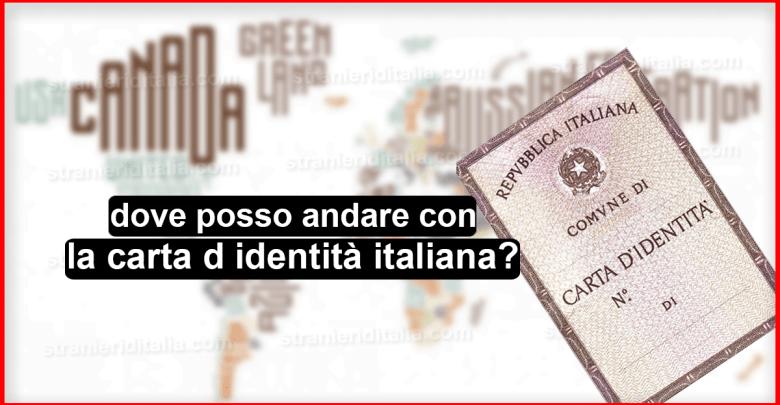 dove posso andare con la carta d identità italiana