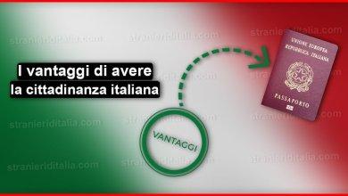 Photo of I vantaggi di avere la cittadinanza italiana