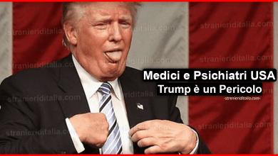 Photo of Medici e Psichiatri USA contro : Trump è un Pericolo per il mondo!