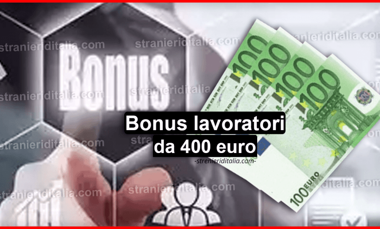 Bonus lavoratori da 400 euro: A che spetta in caso di approvazione?
