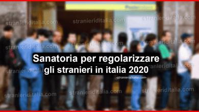 Photo of Sanatoria per regolarizzare gli stranieri in italia 2020