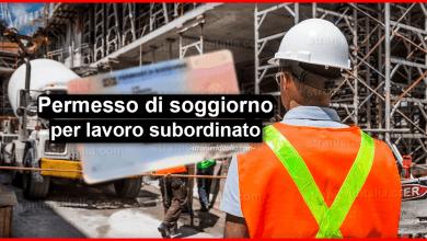 Photo of Il permesso di soggiorno per lavoro subordinato | Stranieri d'Italia