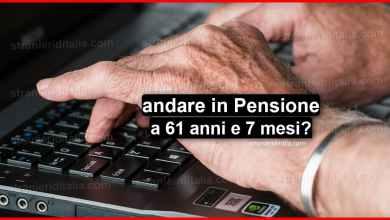 Photo of Quota 97,6 (Pensione a 61 anni e 7 mesi) Ecco come fare!