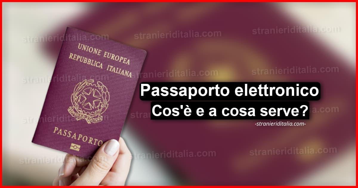 Passaporto elettronico (Cos'è e a cosa serve) | Stranieri ...
