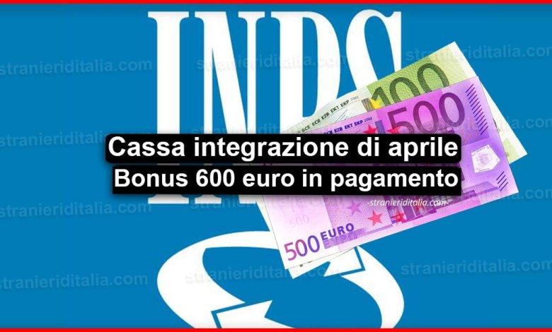 Cassa integrazione di aprile e Bonus 600 euro in pagamento