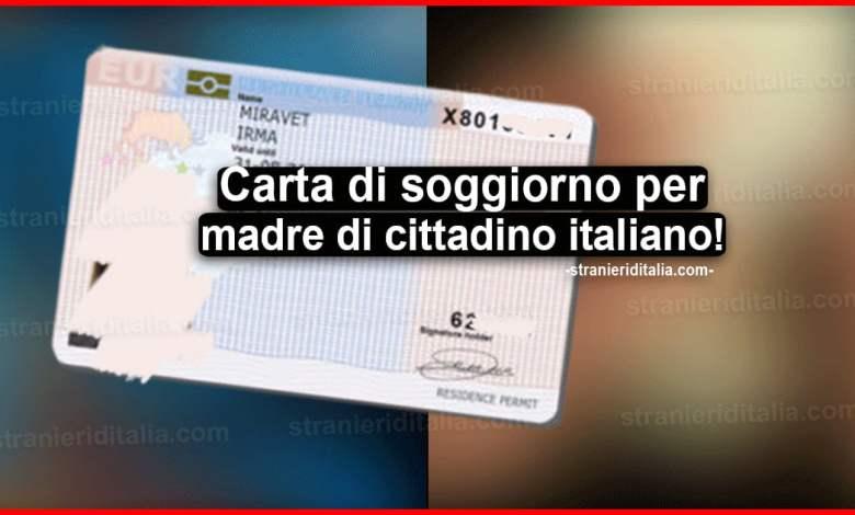 Carta Di Soggiorno Per Madre Di Cittadino Italiano