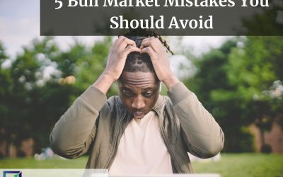 5 Bull Market Mistakes You Should Avoid