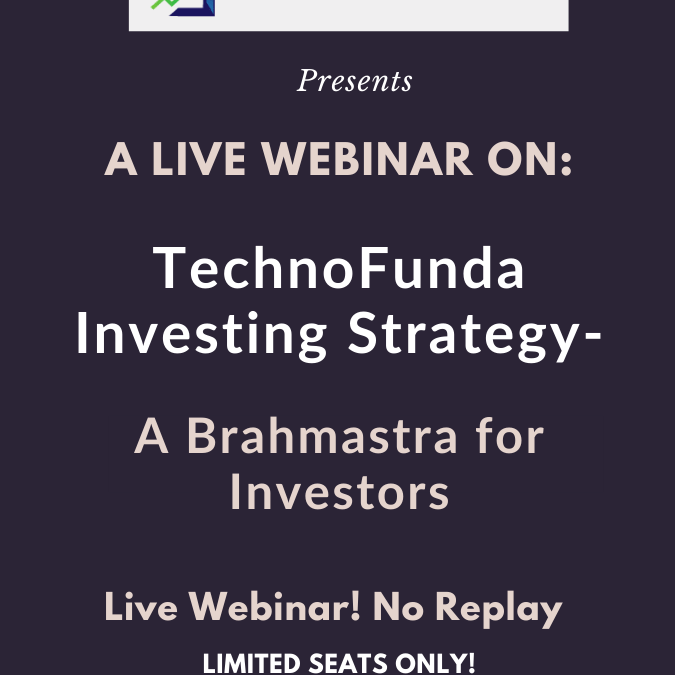 A Live Webinar On – TechnoFunda Investing Strategy