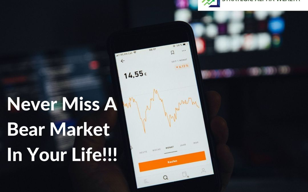 Never Miss A Bear Market In Your Life!!!