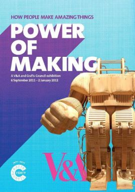 Power of Making exhibition, V&A