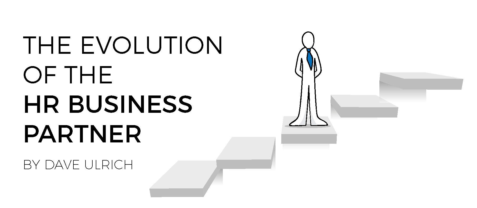 The Evolution Of The Hr Business Partner By Dave Ulrich