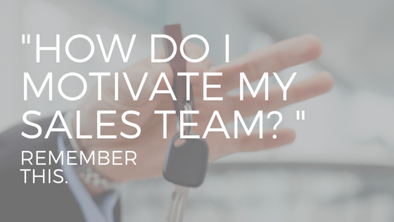 """HOW TO MOTIVATE your sales team"" over two hands holding a car key"
