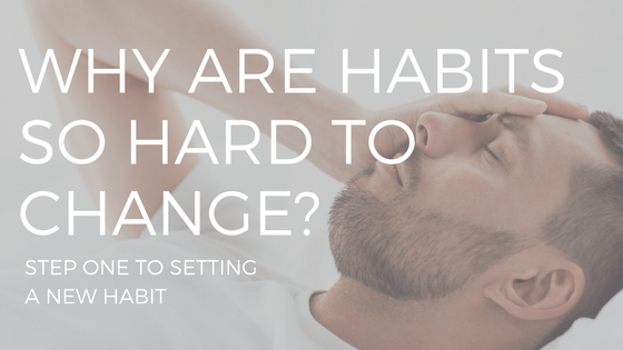 "TEXT THAT SAYS ""HABITS ARE SO HARD TO CHANGE"" OVER A PICTURE OF A FRUSTRATED MAN"