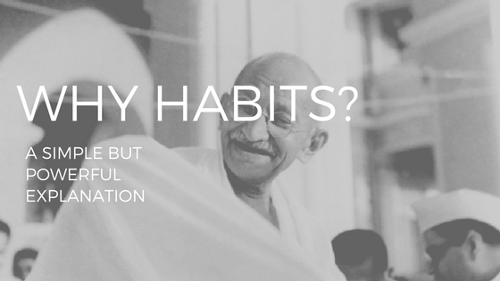 "the text reads ""why habits"" over a photo of Gandhi"
