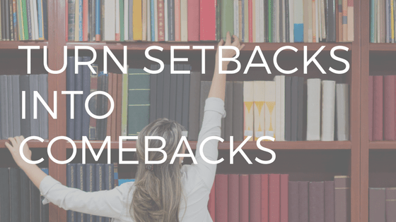 "text reading ""turn setbacks into comebacks"" over a picture of a woman reaching for a book on a tall shelf"