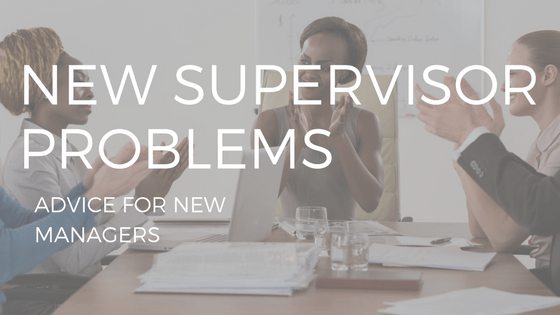 "the words ""new supervisor problems"" over a picture of a work team"