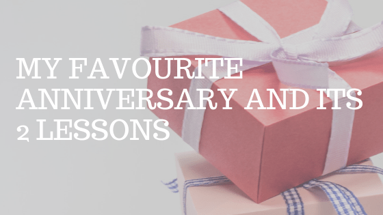 "A pink wrapped gift with text over reading ""my favourite anniversary and its 2 lessons"""