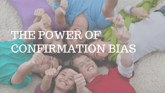 """a group of young people in bright t-shirts giving thumbs up, with white text over reading """"the power of confirmation bias"""""""