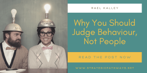 """Image says """"Why You Should Judge Behaviour, Not People"""" and a man looking at a woman angrily"""