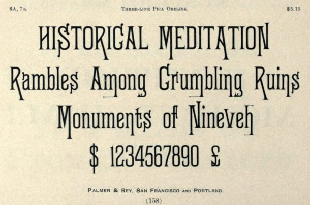 Obelisk typeface from the Palmer & Rey type specimen book of 1887.