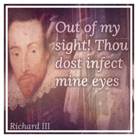 Out of my sight! Thou dost infect mine eyes - one of the top 5 Shakespeare insults on Stratfordblog.com