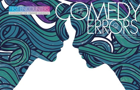 First Encounters The Comedy of Errors begins in October. Designed by RSC Visual Communications (c) RSC