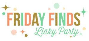 Friday Finds Linky Party at Tried and True