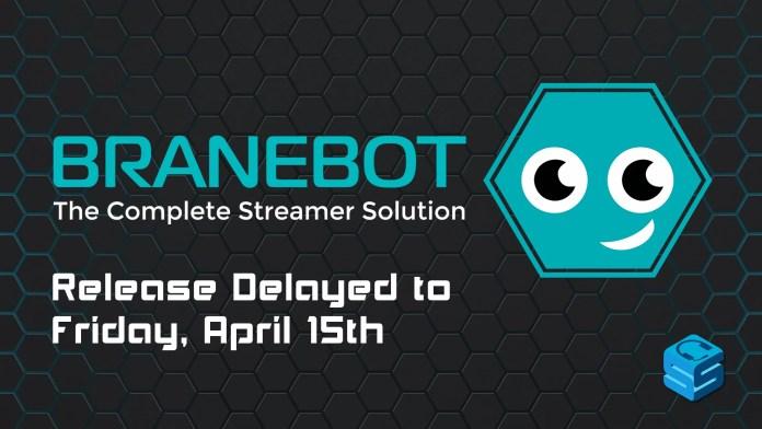 BraneBot Release Delayed