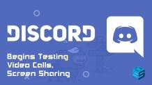 Discord testing video calls and screen sharing