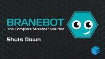 BraneBot Shuts Down