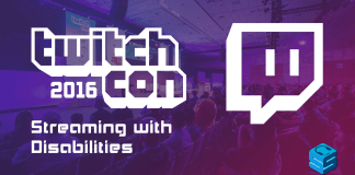 Streaming with disabilities TwitchCon 2016