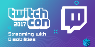 Streaming with disabilities TwitchCon 2017