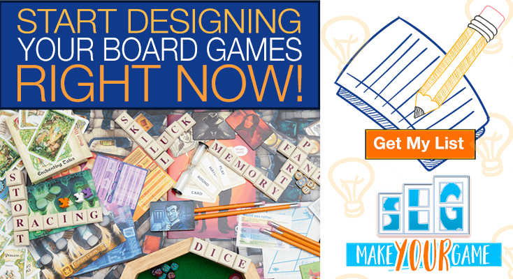 Click Here to Get Your List and Start Designing Your Board Games Right Now!