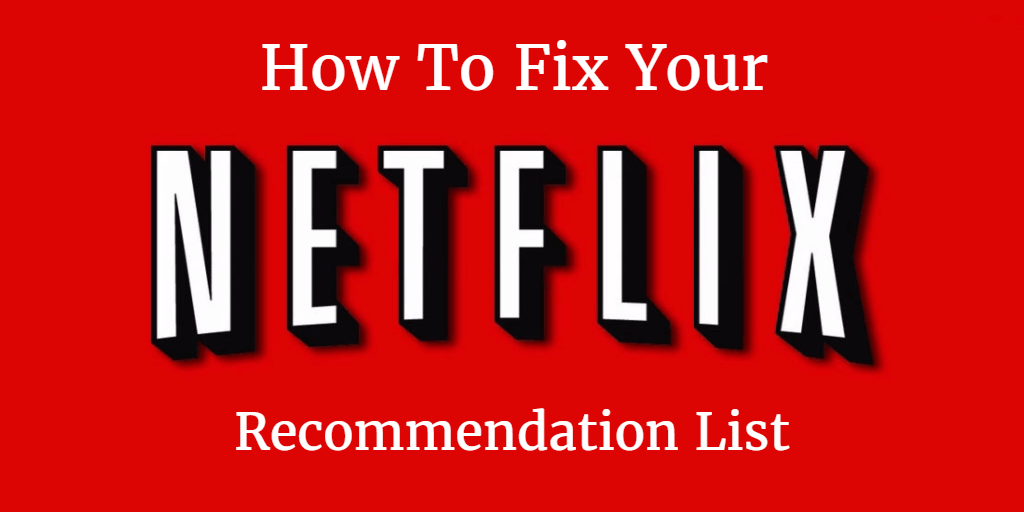 how-to-fix-netflix-recommendation-list-title