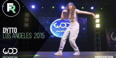 Dytto   FRONTROW   World of Dance Los Angeles 2015   #WODLA15