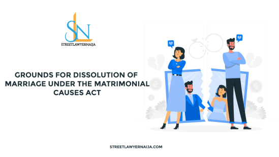 Grounds for Dissolution of Marriage Under The Matrimonial Causes Act