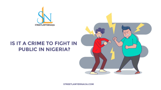 Is it a Crime to Fight in Public in Nigeria?