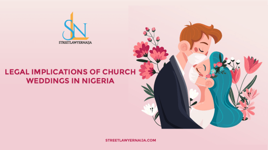 Legal Implications of Church Marriages in Nigeria