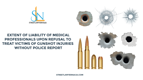 Extent of Liability of Medical Professionals upon Refusal to Treat Victims of Gunshot Injuries without Police Report