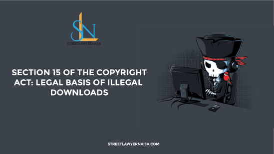 Section 15 of the Copyright Act: Legal Basis of Illegal Downloads