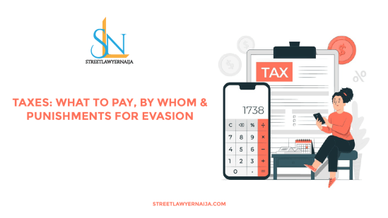 Taxes: What to Pay, By Whom to Pay and Punishments for Evasion