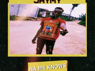[Music] Jaymy - Na Me Knows