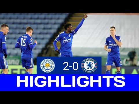 Leicester City 2-0 Chelsea - Highlights & All Goals - 2021