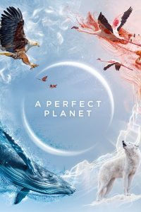 A Perfect Planet Season 1 Episode 1 – 5 (Complete)