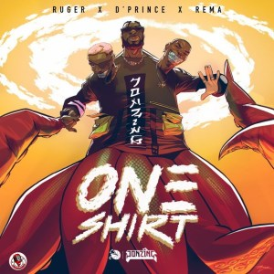 Rema ft Ruger & D'Prince – One Shirt