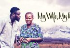 My Wife, My Life – Nollywood Movie