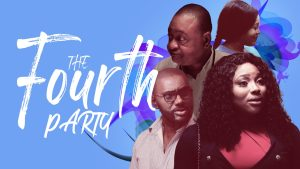 The Fourth Party – Nollywood Movie
