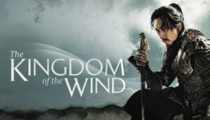 Kingdom of the Wind Season 1 Episode 1 – 36 (Complete) Korean Drama